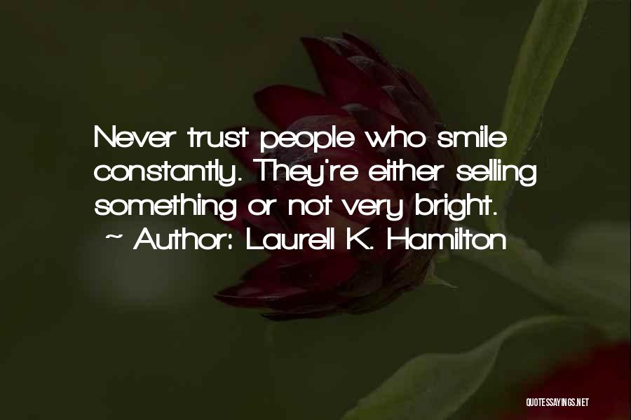 Trust No One Funny Quotes By Laurell K. Hamilton