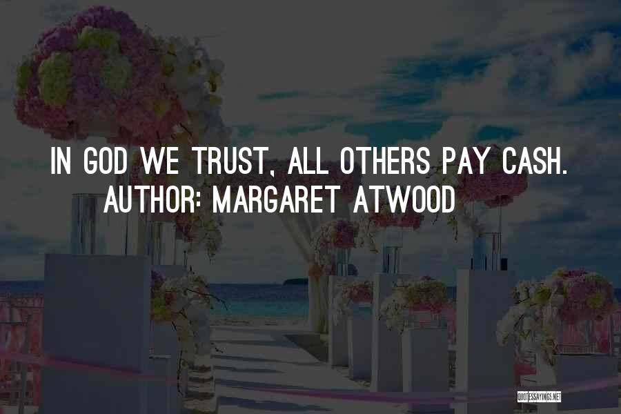 Trust No One Funny Quotes By Margaret Atwood