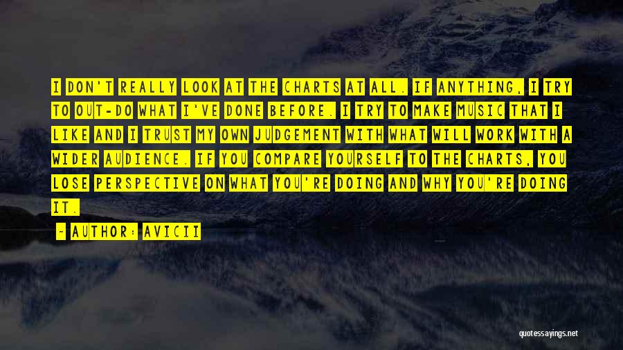 Trust Yourself Quotes By Avicii