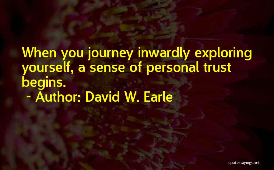 Trust Yourself Quotes By David W. Earle