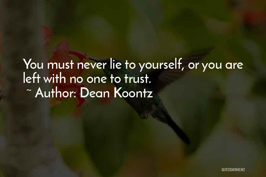 Trust Yourself Quotes By Dean Koontz