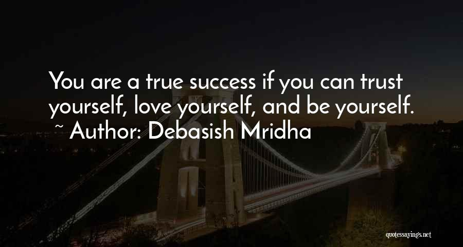 Trust Yourself Quotes By Debasish Mridha