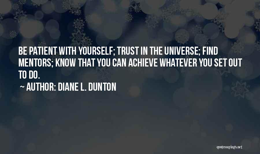 Trust Yourself Quotes By Diane L. Dunton