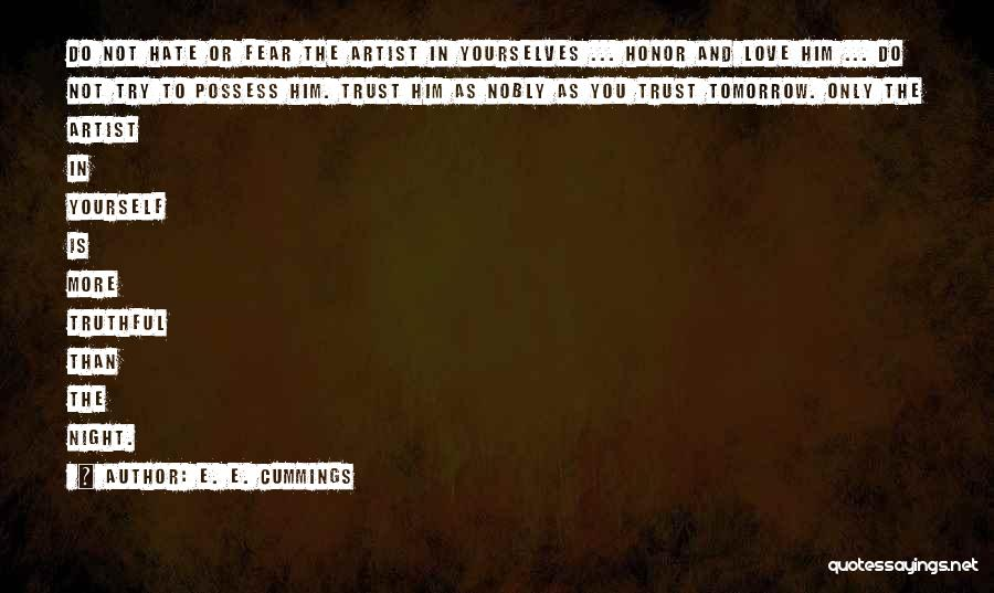 Trust Yourself Quotes By E. E. Cummings