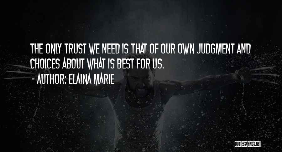 Trust Yourself Quotes By Elaina Marie