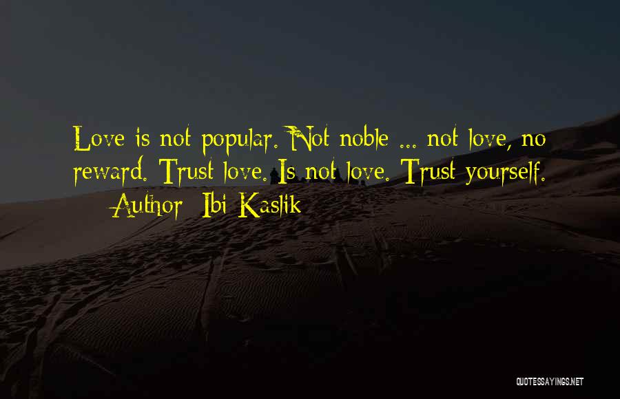 Trust Yourself Quotes By Ibi Kaslik