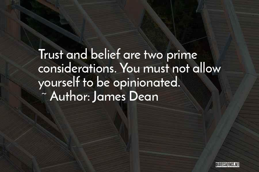 Trust Yourself Quotes By James Dean
