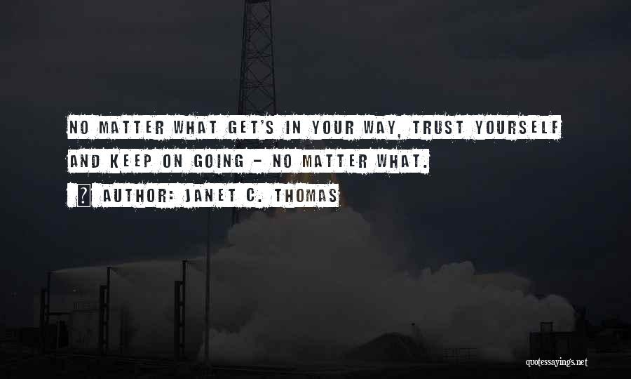 Trust Yourself Quotes By Janet C. Thomas