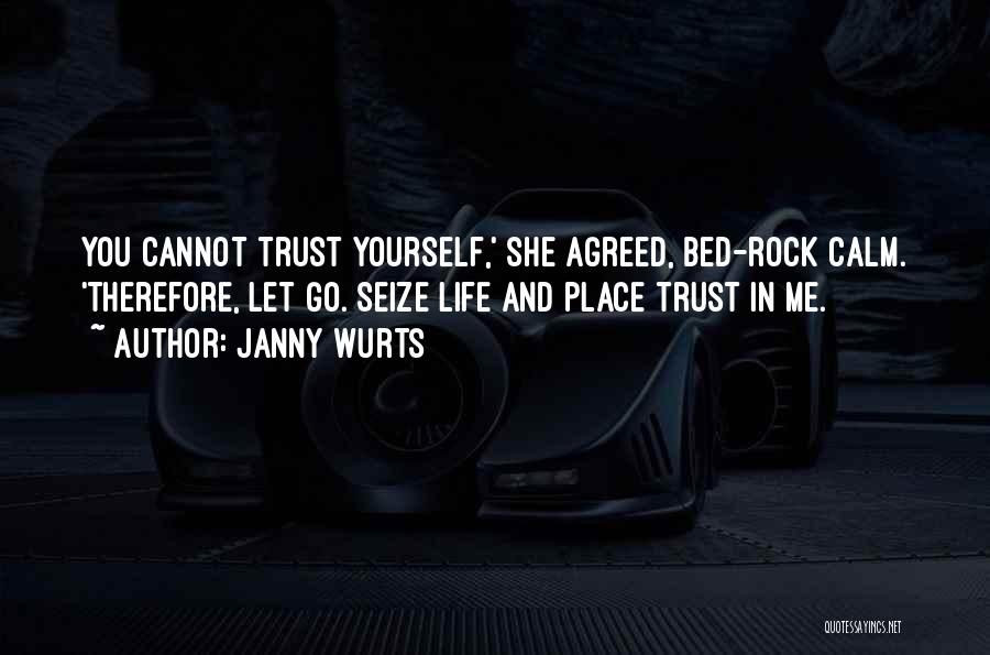 Trust Yourself Quotes By Janny Wurts