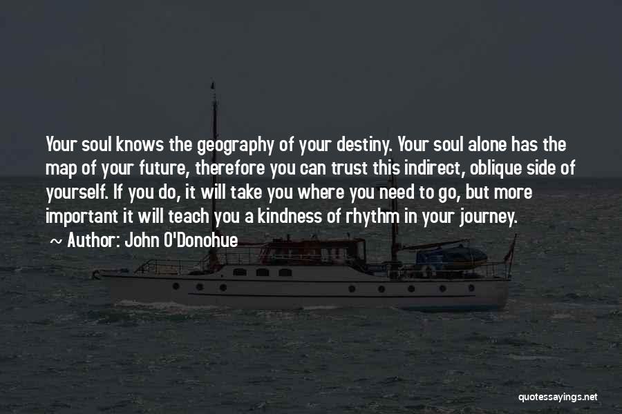Trust Yourself Quotes By John O'Donohue