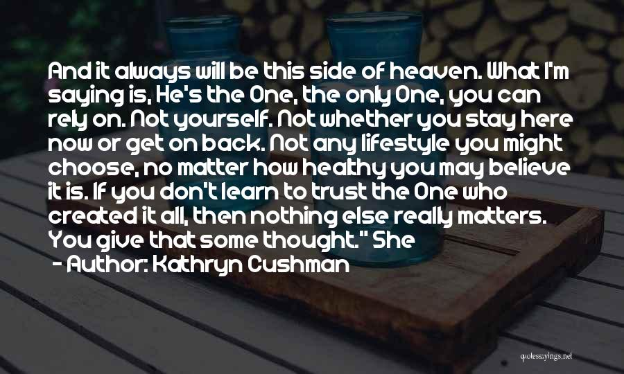 Trust Yourself Quotes By Kathryn Cushman