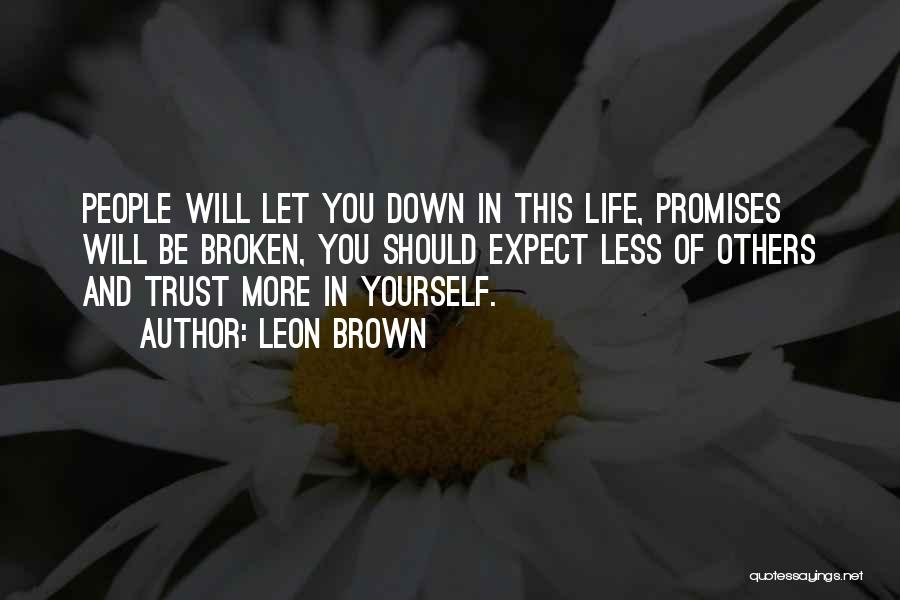 Trust Yourself Quotes By Leon Brown
