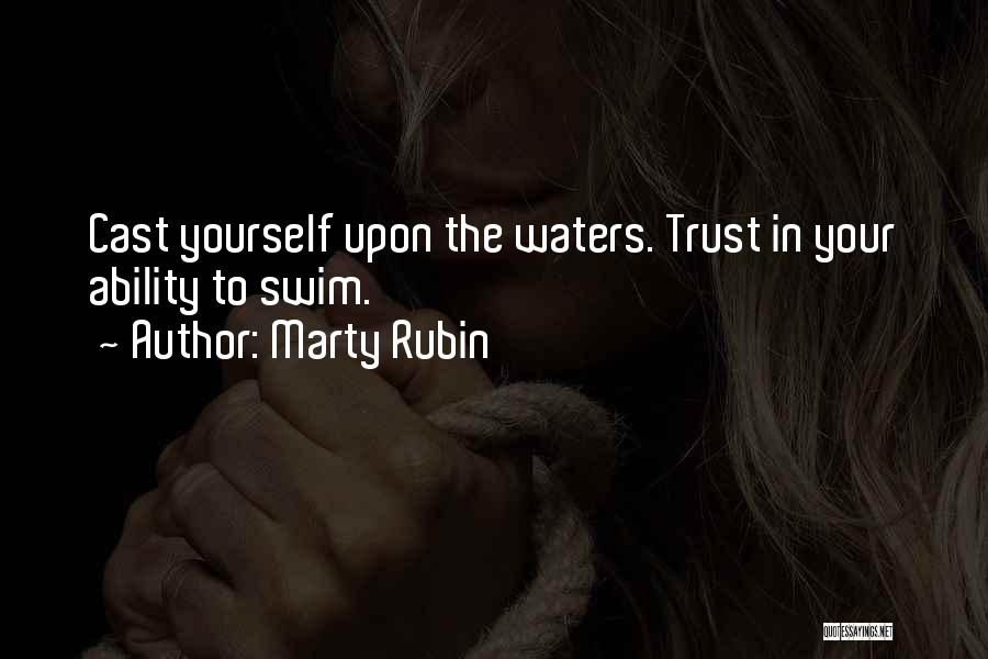 Trust Yourself Quotes By Marty Rubin
