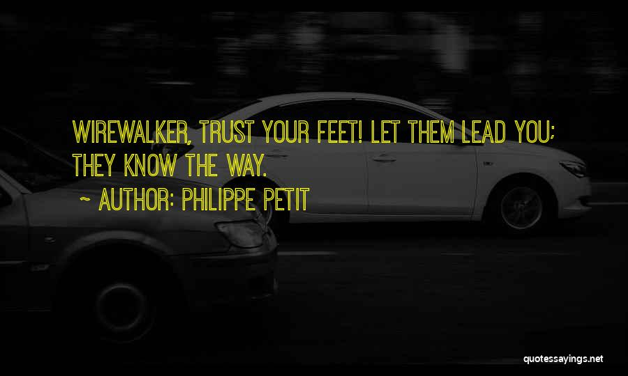 Trust Yourself Quotes By Philippe Petit