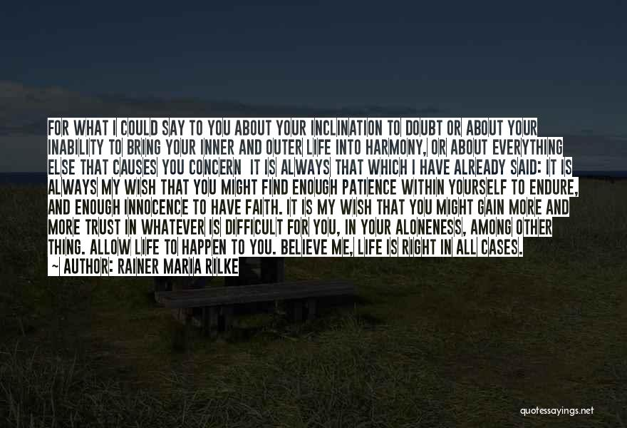 Trust Yourself Quotes By Rainer Maria Rilke