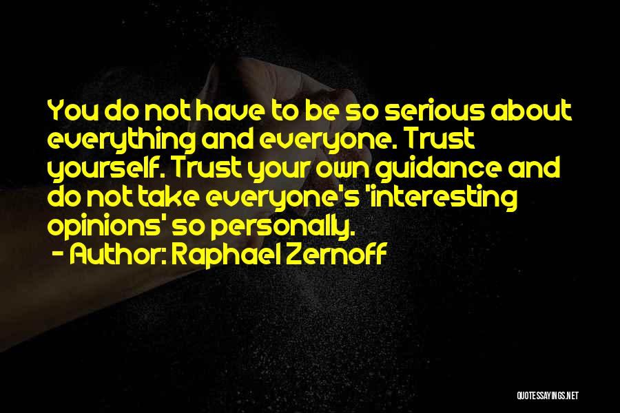 Trust Yourself Quotes By Raphael Zernoff