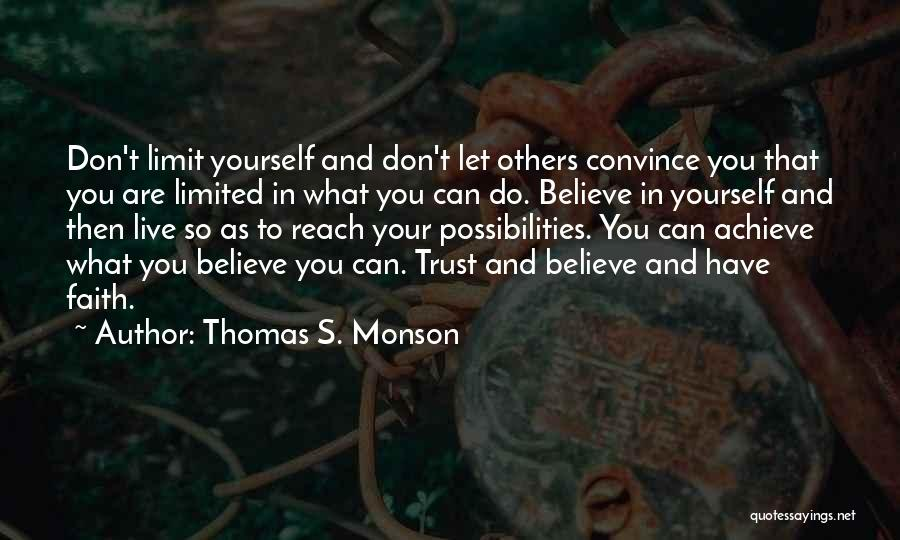 Trust Yourself Quotes By Thomas S. Monson