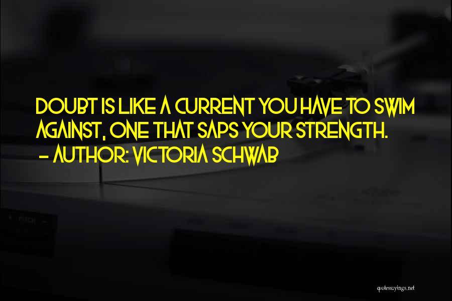 Trust Yourself Quotes By Victoria Schwab