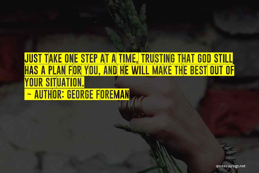 Trusting God's Plan Quotes By George Foreman