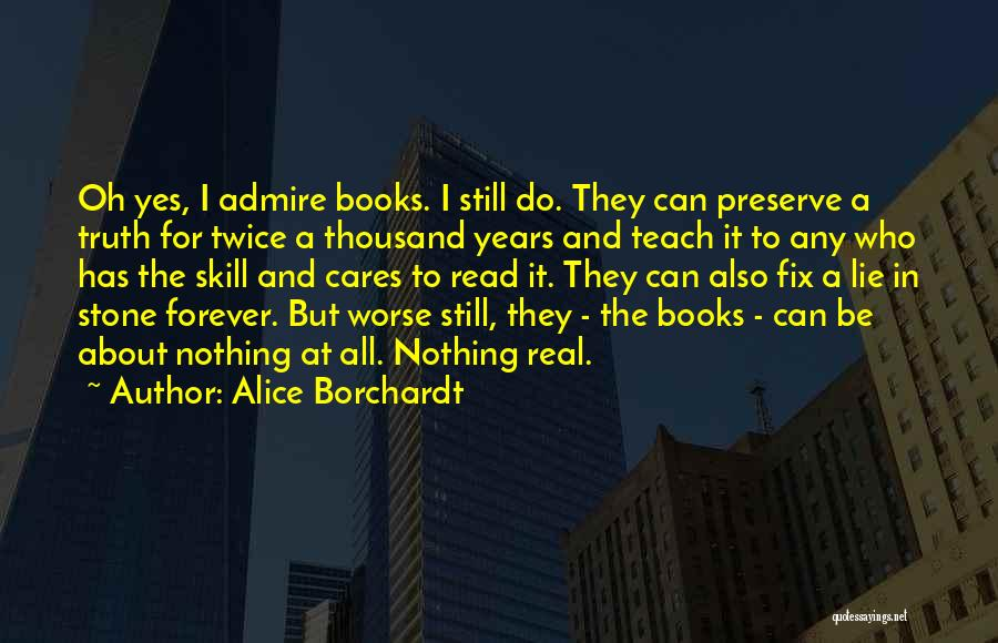 Truth About Forever Quotes By Alice Borchardt