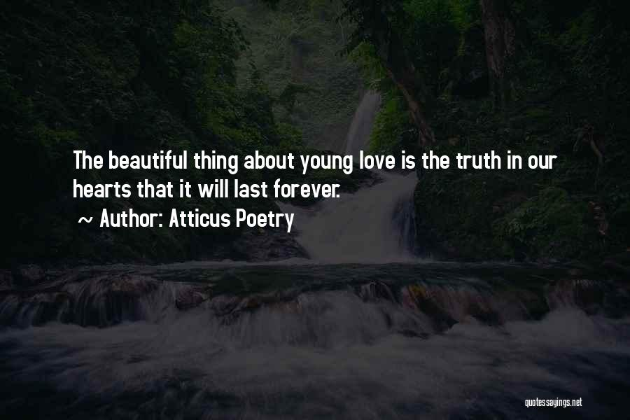 Truth About Forever Quotes By Atticus Poetry
