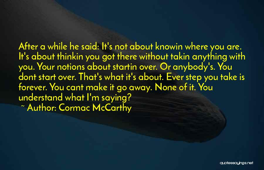 Truth About Forever Quotes By Cormac McCarthy