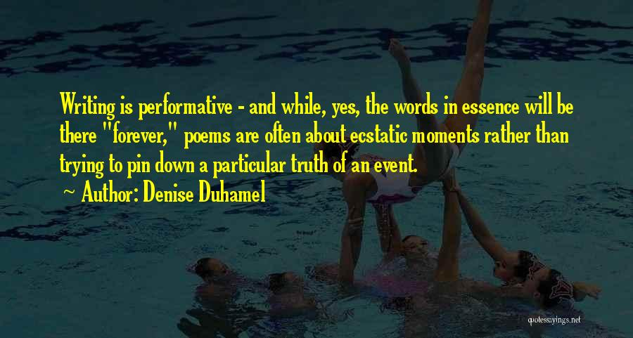 Truth About Forever Quotes By Denise Duhamel