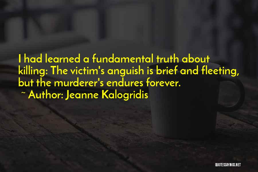 Truth About Forever Quotes By Jeanne Kalogridis