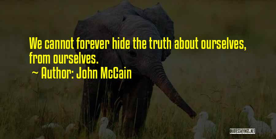Truth About Forever Quotes By John McCain