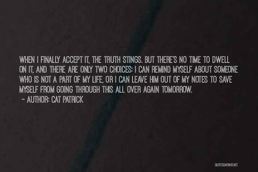 Truth About Life Quotes By Cat Patrick