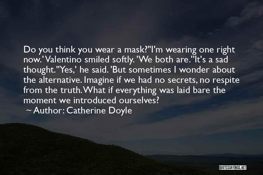 Truth About Life Quotes By Catherine Doyle