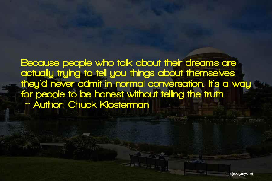 Truth About Life Quotes By Chuck Klosterman