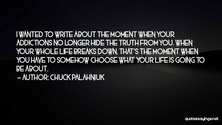 Truth About Life Quotes By Chuck Palahniuk