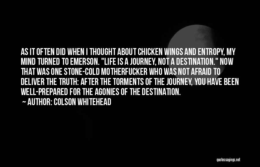 Truth About Life Quotes By Colson Whitehead