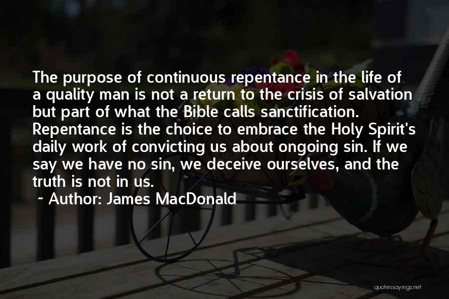 Truth About Life Quotes By James MacDonald