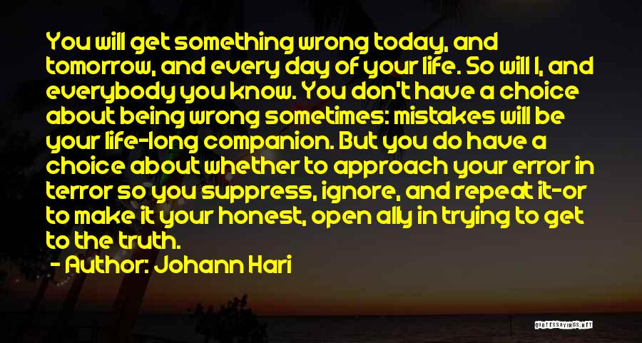 Truth About Life Quotes By Johann Hari