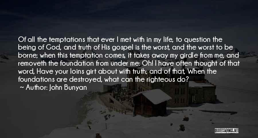 Truth About Life Quotes By John Bunyan