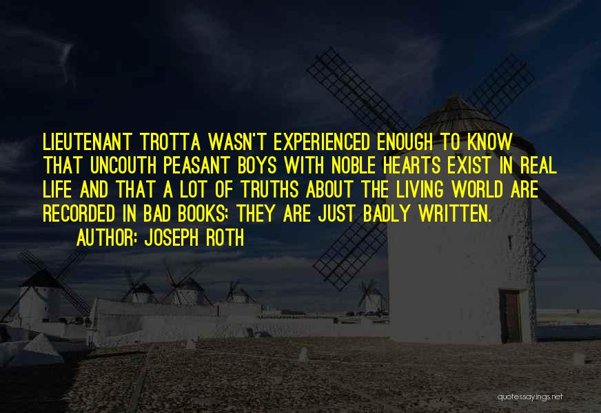 Truth About Life Quotes By Joseph Roth