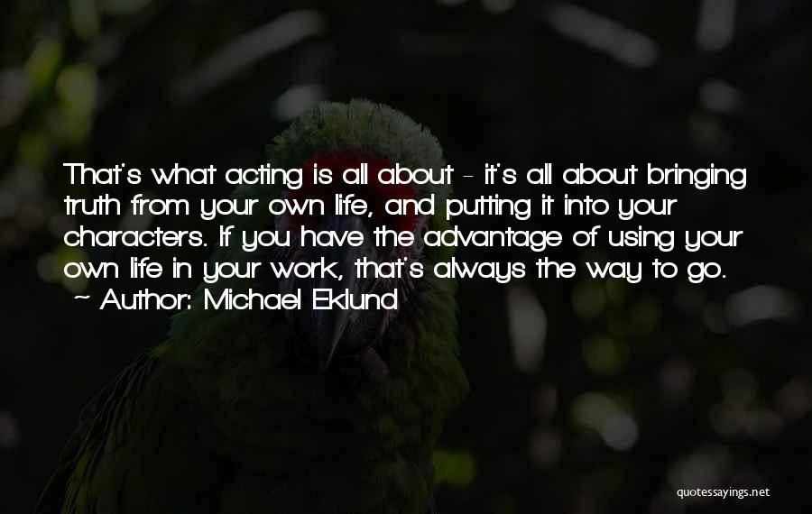 Truth About Life Quotes By Michael Eklund