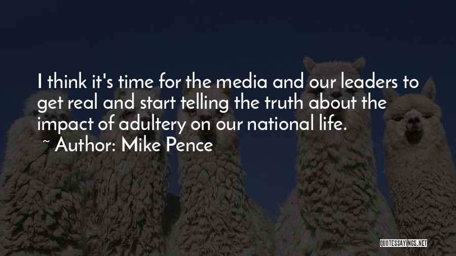 Truth About Life Quotes By Mike Pence