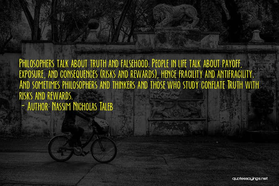 Truth About Life Quotes By Nassim Nicholas Taleb