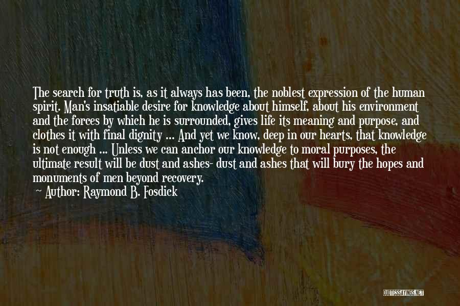 Truth About Life Quotes By Raymond B. Fosdick