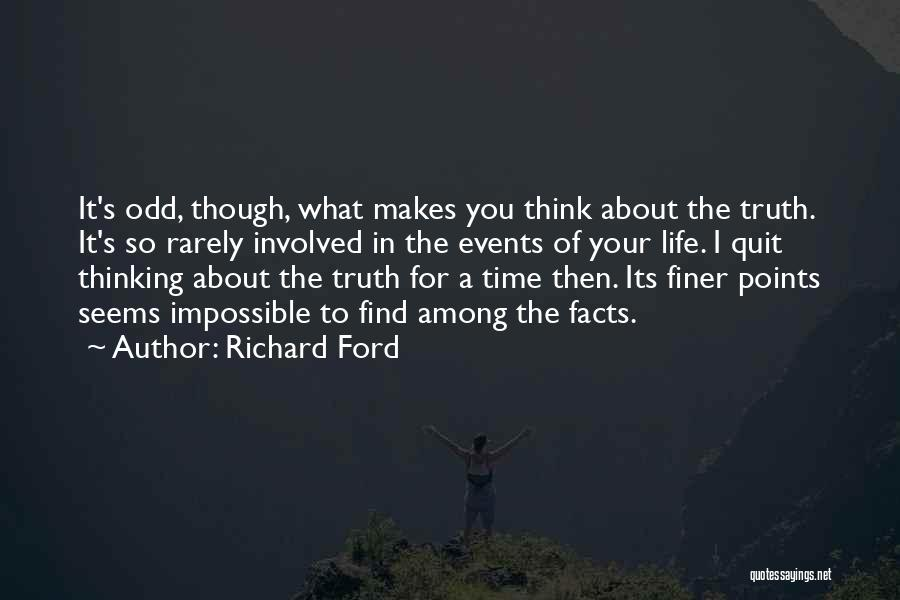 Truth About Life Quotes By Richard Ford