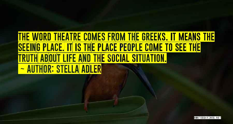 Truth About Life Quotes By Stella Adler