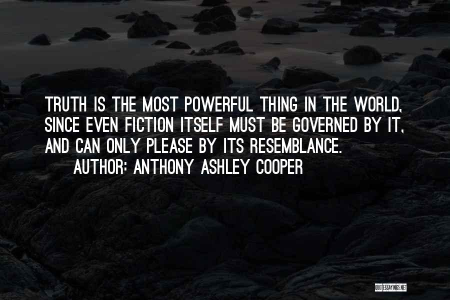 Truth And Fiction Quotes By Anthony Ashley Cooper