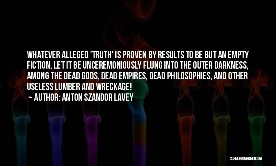 Truth And Fiction Quotes By Anton Szandor LaVey