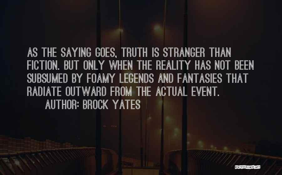 Truth And Fiction Quotes By Brock Yates