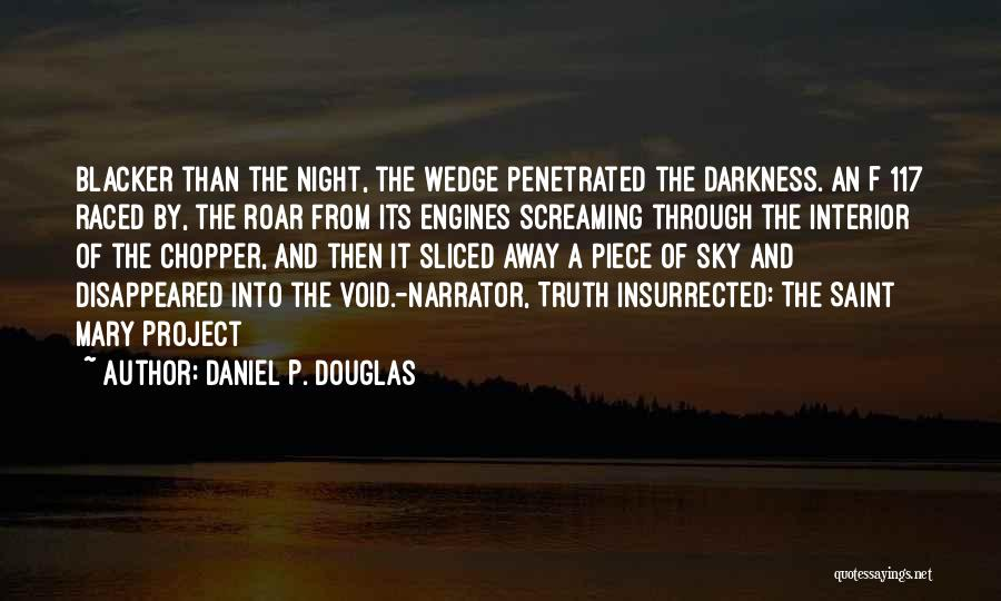 Truth And Fiction Quotes By Daniel P. Douglas