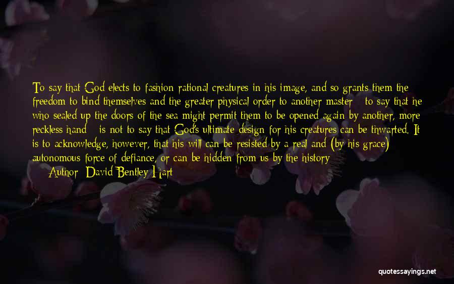 Truth And Fiction Quotes By David Bentley Hart