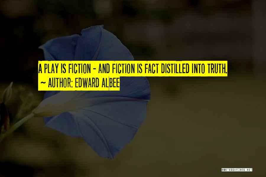 Truth And Fiction Quotes By Edward Albee